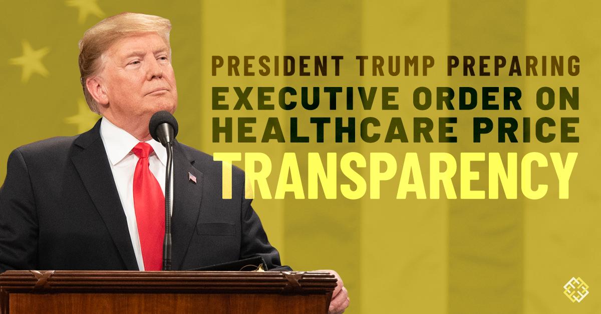 President Trump Preparing Executive Order on Healthcare Price Transparency