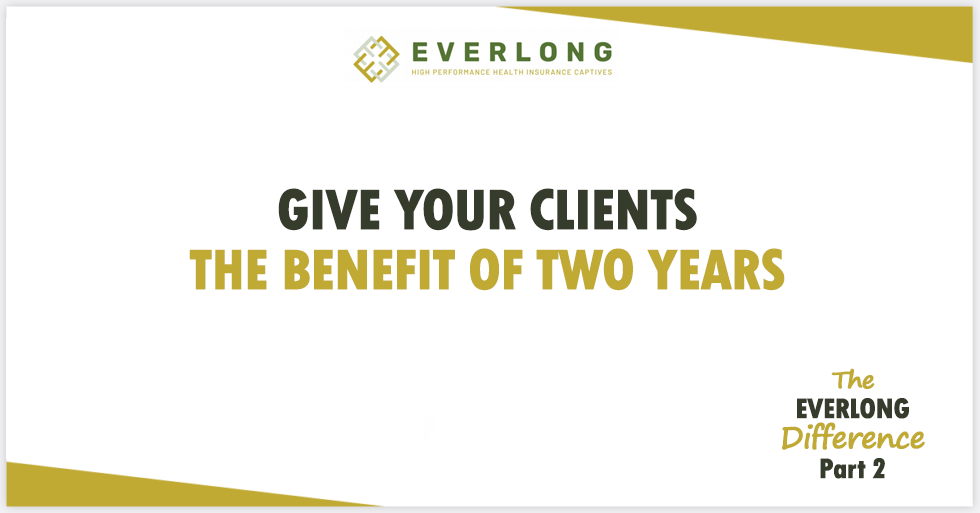 The Everlong Difference (Part 2): Give Your Clients the Benefit of Two Years