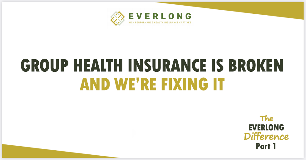 The Everlong Difference (Part 1): Group Health Insurance Is Broken and We're Fixing It
